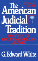 The American Judicial Tradition   Profiles of Leading American Judges