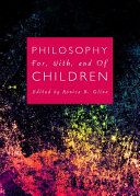 Philosophy For, With, and Of Children