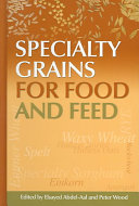 Specialty Grains for Food and Feed
