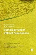 Gaining Ground in Difficult Negotiations