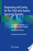 Diagnosing and Caring for the Child with Autism Spectrum Disorder