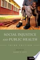 Social Injustice and Public Health Book PDF