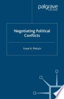Negotiating Political Conflicts