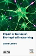 Impact Of Nature On Bio Inspired Networking