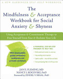 The Mindfulness   Acceptance Workbook for Social Anxiety   Shyness