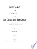 Report on the Property of the Alice Gold and Silver Mining Company  Walkerville  Montana