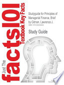 Studyguide for Principles of Managerial Finance, Brief by Gitman, Lawrence J., ISBN 9780133546408