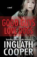 Good Guys Love Dogs