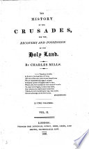 The History of the Crusades for the Recovery and Possession of the Holy Land