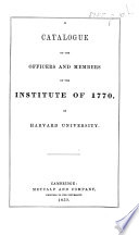 A Catalogue of the Officers and Members of the Institute of 1770  etc   For the years 1849  1857  1868