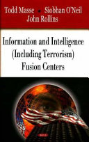Information and Intelligence  including Terrorism  Fusion Centers