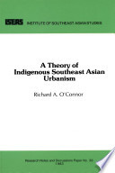 A Theory of Indigenous Southeast Asian Urbanism
