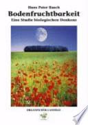 Bodenfruchtbarkeit  : eine Studie biologischen Denkens ; mit 29 Tabellen