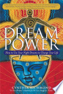 """Dream Power: How to Use Your Night Dreams to Change Your Life"" by Cynthia Richmond"