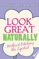 Look Great Naturally...Without Ditching the Lipstick