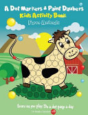A Dot Markers and Paint Daubers Kids Activity Book  Farm Animals