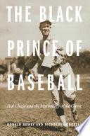 The Black Prince Of Baseball