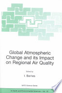 Global Atmospheric Change And Its Impact On Regional Air Quality Book PDF