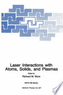 Laser Interactions with Atoms  Solids and Plasmas