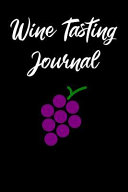 Wine Tasting Journal  Wine Tour Notebook with 100 Wine Tasting Sheets