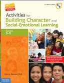 Activities for Building Character and Social-Emotional Learning Grades 3–5