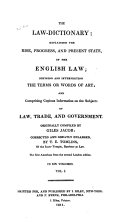The Law dictionary  Explaining the Rise  Progress  and Present State  of the English Law