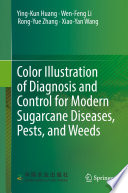 Color Illustration of Diagnosis and Control for Modern Sugarcane Diseases  Pests  and Weeds