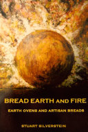 Pdf BREAD EARTH AND FIRE: EARTH OVENS AND ARTISAN BREADS