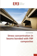 Stress Concentration in Beams Bonded with FRP Composites Book