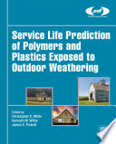 Service Life Prediction of Polymers and Plastics Exposed to Outdoor Weathering Book