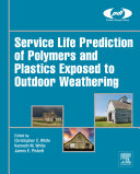 Service Life Prediction of Polymers and Plastics Exposed to Outdoor Weathering [Pdf/ePub] eBook