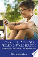 Play Therapy and Telemental Health Book