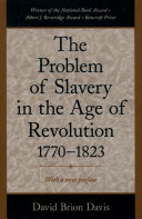 The Problem of Slavery in the Age of Revolution  1770 1823
