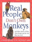 Real People Don t Own Monkeys