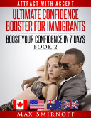 Ultimate Confidence Booster for Immigrants: Boost Your Confidence In 7 Days