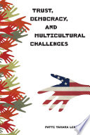 Trust  Democracy  and Multicultural Challenges