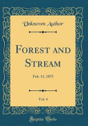 Forest and Stream, Vol. 4