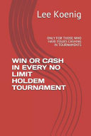Win Or Cash in Every No Limit Holdem Tournament