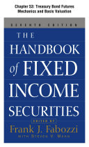 The Handbook of Fixed Income Securities  Chapter 53   Treasury Bond Futures Mechanics and Basis Valuation