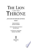 The Lion and the Throne: Stories from the Shahnameh of Ferdowsi