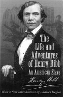 The Life and Adventures of Henry Bibb