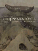 Hieronymus Bosch  Painter and Draughtsman
