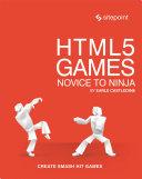 HTML5 Games: Novice to Ninja [Pdf/ePub] eBook