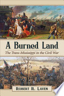 link to A burned land : the Trans-Mississippi in the Civil War in the TCC library catalog