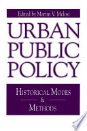Urban Public Policy  : Historical Modes and Methods