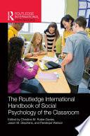 Routledge International Handbook of Social Psychology of the Classroom Book