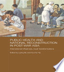 Public Health And National Reconstruction In Post War Asia
