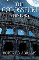The Colosseum: A History