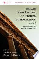 Pillars In The History Of Biblical Interpretation Volume 3