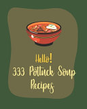 Hello  333 Potluck Soup Recipes